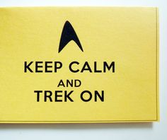Keep Calm And Trek On  Bright Yellow Single Any by Buttonlandia, $5.00