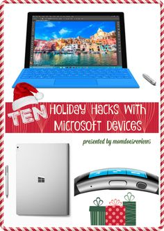 Who knew that technology could help you get ready for Christmas? Well, the kids all know and most of the time have to tell us parents! Here are some great hacks that MAYBE you can teach the kids!  Surface Pro 4 & Surface Book Hacks...