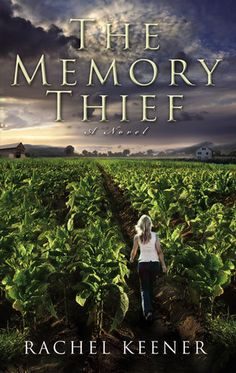 The Memory Thief: A Novel  by Rachel Keener