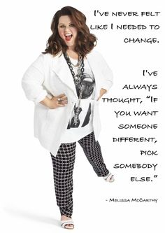 Melissa McCarthy - Loving Your Body – Inspiring Quotes #penningtons #confidenceisbeautiful