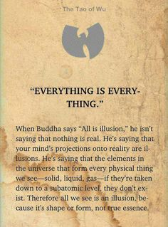 """""""Everything is Every-Thing."""" #Zen #Buddhism"""