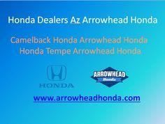 11 Best Camelback Honda Arrowhead Honda Images Phoenix Cars Vehicle