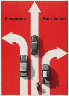This poster looks simple but it has details like shadows that really enhance it. I also like red, black, and white together.Hans Hartmann. Einspuren - Spur Halten. 1963
