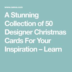 A Stunning Collection of 50 Designer Christmas Cards For Your Inspiration – Learn