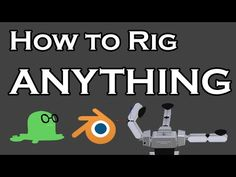 How to rig ANYTHING in Blender - Part 1 - YouTube
