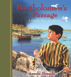 Bartholomew's Passage: A Family Story for Advent by Arnold Ytreeide,http://www.amazon.com/dp/0825441730/ref=cm_sw_r_pi_dp_EPMFsb14R1GZMXYV