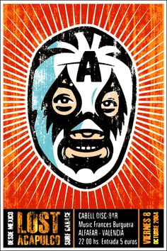 All about Jorge Alderete :: Toffie Popular Culture Fes Lucha Underground, Mexican Art, Mexican Style, Sketch Manga, Mexican Wrestler, Watch Wrestling, Typography Poster, Gig Poster, Mexican Designs