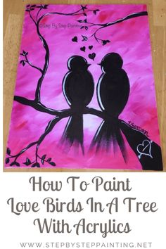 Love Bird Silhouette Painting Branches 29 Ideas For 2019 Bird Paintings On Canvas, Bird Painting Acrylic, Love Birds Painting, Bird Canvas, Canvas Painting Tutorials, Simple Acrylic Paintings, Easy Paintings, Easy Canvas Art, Easy Canvas Painting