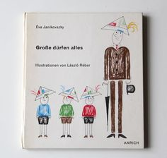 fine fine books: Eva Janikovszky and László Réber: If I Were a Grown-up Childrens Books, Illustrators, Growing Up, Fine Fine, Diy, Artists, Libros, Children's Books, Children Books