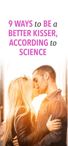9 ways to kiss better, according to science