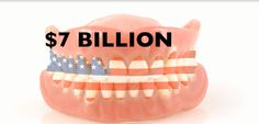 $7 billion is spent annually on dental restorations in the U.S.