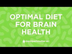 Optimal Diet for Brain Health | David Perlmutter M.D.