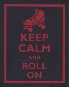 Keep+Calm+and+Roll+On+Rollerskate+Graphic+Wall+Art+by+bluesblossom,+$12.00