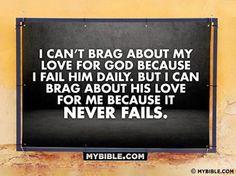 God's love never fails! I love this