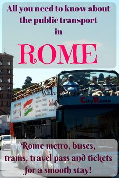 Everything about Rome public transport | Tips on how to take Rome buses | Safety tips on Rome metro, buses and trains | Travel to Rome, Italy
