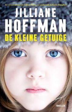 *Sprakeloos ...: Jilliane Hoffman – De kleine getuige ; *Harde fictie omlijst met een zacht randje.