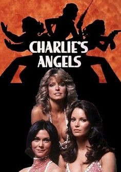 Charlie's Angels, one of my favourite shows as a child.  It inspired lots and lots of (very bad) short stories.