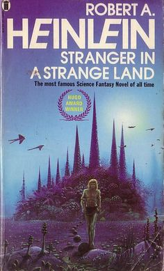 Publication: Stranger in a Strange Land  Authors: Robert A. Heinlein Year: 1978-00-00 ISBN: 0-450-04218-9 [978-0-450-04218-8] Publisher: New English Library Cover: Tim White