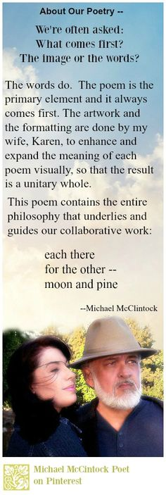 Karen & Michael McClintock-- Visit our 2 sites  at Michael McClintock Poet and Poetry Gallery, on Pinterest.