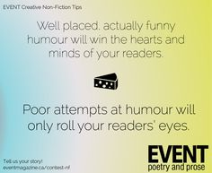 #nonfiction #WritingTips: Well placed, actually funny humour will win the hearts and minds of your readers. Poor attempts will only roll your readers' eyes.