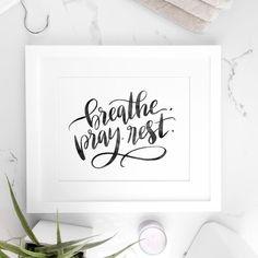 Breathe .  Pray .  Rest .