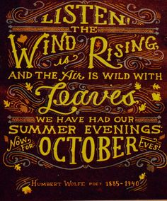 Listen! The wind is rising and the air is wild with leaves, we have had our summer evenings; now for October eves! Humbert Wolfe #halloween #fall #autumn #october #quote