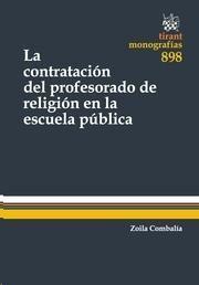 Combalía Solís, Zoila La contratación del profesorado de religión en la escuela pública. Tirant lo Blanch, 2013.