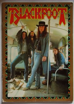 Southern rock musical ensemble from Jacksonville, Florida 'Blackfoot' Rock Posters, Concert Posters, Rock N Roll Music, Rock And Roll, Hard Rock Music, Blackfoot Band, Ronnie Van Zant, Rock & Pop, Live Rock