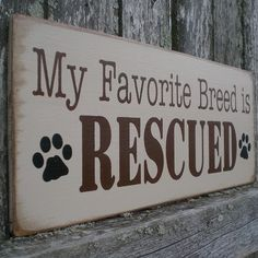 Primitive Wall Decor Wood Sign- Pitter Patter Of Doggy Feet Primitive Wall Decor, Primitive Wood Signs, Wooden Signs, Dog Quotes, Animal Quotes, Rescue Dogs, Animal Rescue, Animal Adoption, Pet Shop