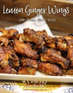 Lemon Ginger Chicken Wings (AIP, Paleo, GAPS, SCD) - use garlic infused olive oil (not garlic powder) JG Scd Recipes, Cooking Recipes, Healthy Recipes, Paleo Meals, Paleo Food, Healthy Meals, Gaps Diet Recipes, Cooking Ribs, Wing Recipes