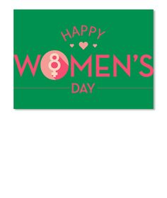 Happy Women's Day T Shirts  Kelly Green Sticker Front