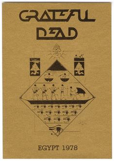 Grateful Dead - Egypt 1978 - Access All Areas - September 14-16, 1978 Creator: Mouse, Stanley, 1940-