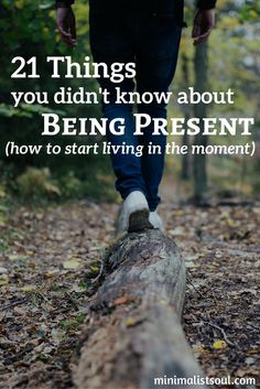 21 Things About Being Present | how to be present | live in the moment | being present