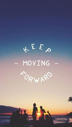 Keep moving forward | Inspirational wallpaper