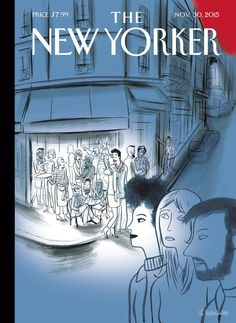 """The New Yorker - Monday, November 2015 - Issue # 4618 - Vol. 91 - N° 38 - Cover """"Paris, November by Charles Berberian Magazine Ideas, Now Magazine, Print Magazine, Magazine Art, Magazine Covers, The New Yorker, New Yorker Covers, Portfolio Illustration, Thing 1"""