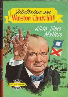 """Historien om Winston Churchill"" av Alida Sims Malkus Winston Churchill, Sims, Reading, Books, Libros, Mantle, Book, Reading Books, Book Illustrations"