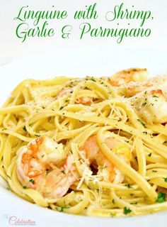 Linguine with Shrimp, Garlic and Parmigiano - a quick, easy and delicious meal for a special occasion or dinner party! At Little Miss Celebration