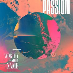 Recorded live at the Georgia Dome in Atlanta in front of college students, Worthy Of Your Name, the brand new live album from Passion, is filled with songs written specifically for Passion This album features best-selling artists Chris Tom Worship Leader, Worship Songs, Worship Chords, Matt Redman, Passion Music, New Music Albums, Lyrics To Live By, Lyrics And Chords, Song Lyrics