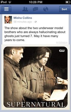 """Misha Collins on Supernatural - """"The show about the two underwear model brothers who are always hallucinating about ghosts just turned 7. May it have many years to come."""" !!!!!!!!!!!!"""