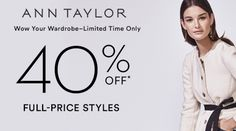 Online: Limited Time Only! 40% #Off Full-Price Styles.  Store : #AnnTaylor Scope: Entire Store Coupon Code : #WOW40 Ends On : 01/16/2017    Get more deals: http://www.geoqpons.com/Ann-Taylor-coupon-codes  Get our Android mobile App: https://play.google.com/store/apps/details?id=com.mm.views    Get our iOS mobile App: https://itunes.apple.com/us/app/geoqpons-local-coupons-discounts/id397729759?mt=8