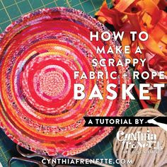 All New Tutorial: How To Make A Sewn Fabric + Rope Basket!