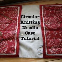 The Gauge Wars: Circular Knitting Needle Case Tutorial