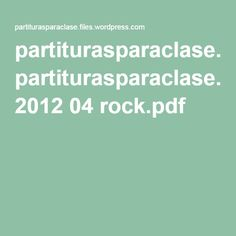 partiturasparaclase.files.wordpress.com 2012 04 rock.pdf