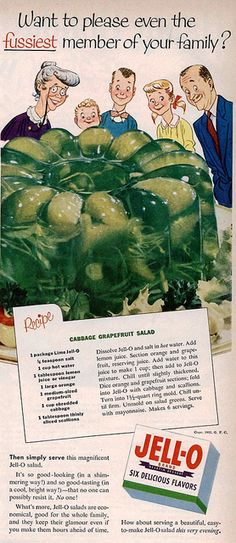 """Want to please even the fussiest member of your family?"" Give them Jello and cabbage, grapefruit salad!""Want to please even the fussiest member of your family?"" Give them Jello and cabbage, grapefruit salad! Retro Ads, Vintage Advertisements, Vintage Ads, Vintage Posters, Vintage Food, Weird Vintage, Funny Vintage, Vintage Photos, Vintage Style"