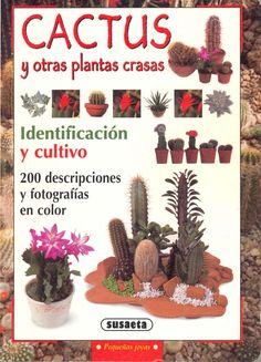 Cactus y otras plantas crasas  Identificación y cultivo. 200 descripciones.