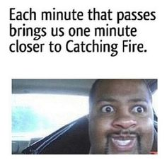 Catching Fire.4 DAYS People 4 days!!!!!!!!!!!!!!!!!!!!!!!!!!!!!!!!!!!!!!!!!!!!!!!!!!!!!!!!!!!!!!