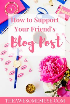 Does your BFF have a blog? Learn how to support your friend's blog with these 15 easy tips.