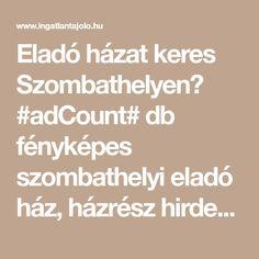 Eladó házat keres Szombathelyen? #adCount# db fényképes szombathelyi eladó ház, házrész hirdetés az ingatlantájoló.hu-n. Math Equations