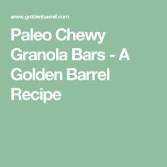 Paleo Chewy Granola Bars - A Golden Barrel Recipe