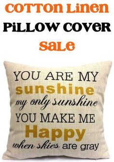 Looking for a fun and cheerful way to dress up an old throw pillow? Score a deal with this You Are My Sunshine Cotton Linen Pillow Cover Sale!